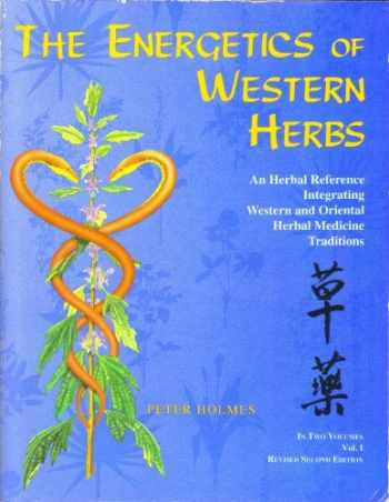 9780962347733-0962347736-The Energetics of Western Herbs: A Materia Medica Integrating Western and Oriental Herbal Medicine Traditions