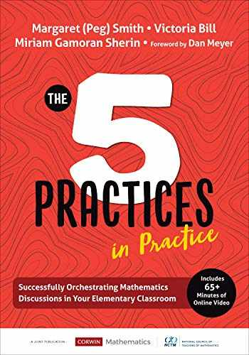 9781544321134-1544321139-The Five Practices in Practice [Elementary]: Successfully Orchestrating Mathematics Discussions in Your Elementary Classroom (Corwin Mathematics Series)
