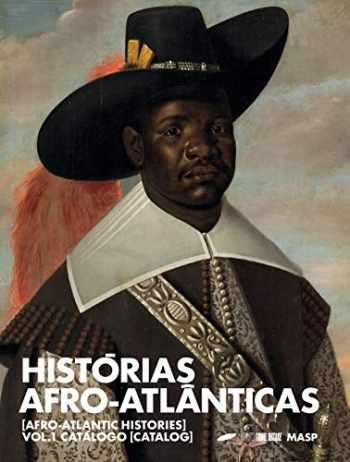 9788531000492-8531000491-Historias Afro-Atlanticas. Afro-Atlantic Histories Catalogo - Volume 1 (Em Portugues do Brasil)