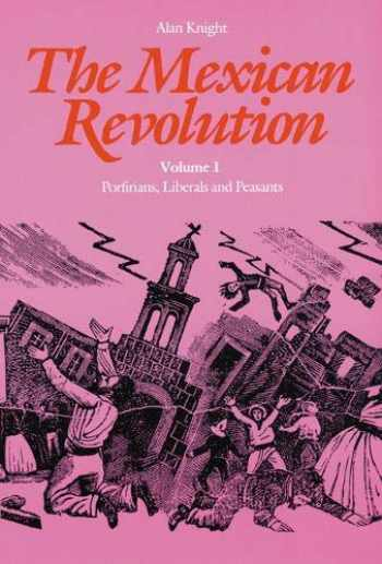 9780803277700-0803277709-The Mexican Revolution, Volume 1: Porfirians, Liberals, and Peasants