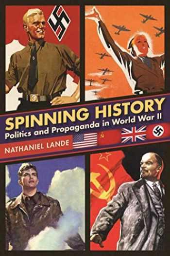 9781510715868-151071586X-Spinning History: Politics and Propaganda in World War II