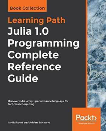 9781838822248-1838822240-Julia 1.0 Programming Complete Reference Guide: Discover Julia, a high-performance language for technical computing