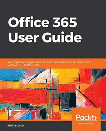 9781789809312-1789809312-Office 365 User Guide: A comprehensive guide to increase collaboration and productivity with Microsoft Office 365