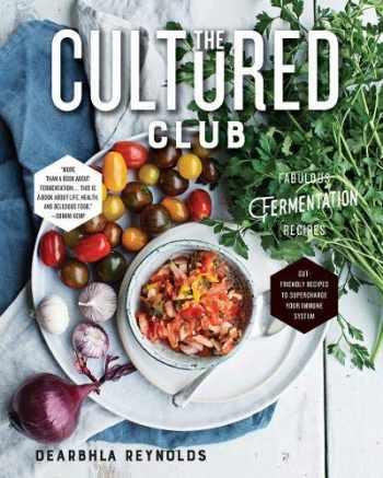 9781682682456-1682682455-The Cultured Club: Fabulous Fermentation Recipes