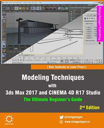 9781533549792-1533549796-Modeling Techniques with 3ds Max 2017 and CINEMA 4D R17 Studio - The Ultimate Beginner's Guide
