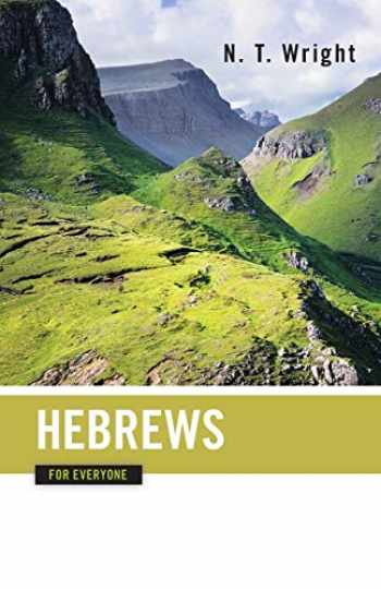 9780664227937-0664227937-Hebrews for Everyone (The New Testament for Everyone)
