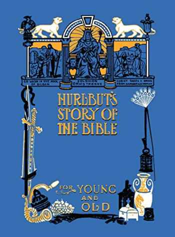 9781849024556-1849024553-Hurlbut's Story of the Bible, Unabridged and Fully Illustrated in Bw
