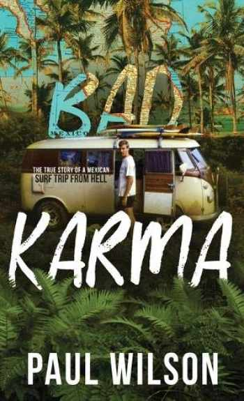 9780578579108-0578579103-Bad Karma: The True Story of a Mexico Trip from Hell