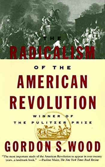 9780679736882-0679736883-The Radicalism of the American Revolution