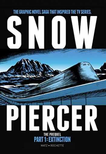 9781785868832-1785868837-Snowpiercer: Prequel Vol. 1: Extinction