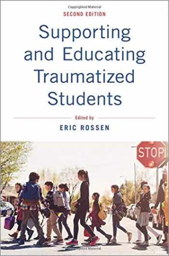 9780190052737-0190052732-Supporting and Educating Traumatized Students: A Guide for School-Based Professionals