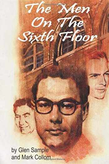 9780970718006-0970718004-The Men on the Sixth Floor
