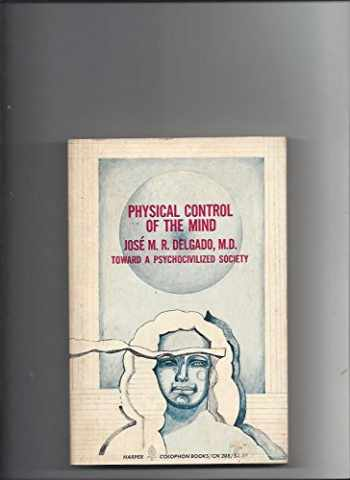 9780060902087-0060902086-Physical Control of the Mind -- Toward a Psychocivilized Society (Harper Colophon books)