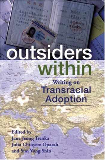 9780896087644-0896087646-Outsiders Within: Writing on Transracial Adoption