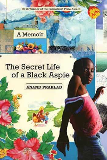 9781602233218-1602233217-The Secret Life of a Black Aspie: A Memoir