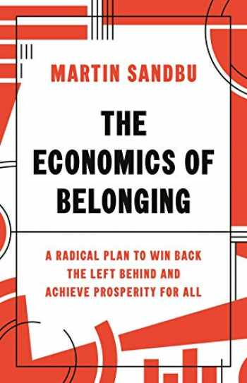 9780691204529-0691204527-The Economics of Belonging: A Radical Plan to Win Back the Left Behind and Achieve Prosperity for All