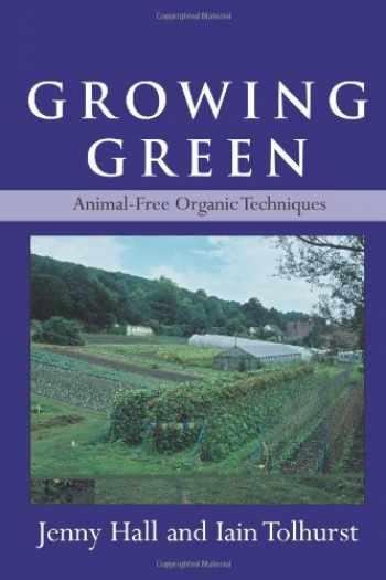 9781933392493-1933392495-Growing Green: Animal-Free Organic Techniques