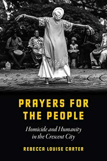 9780226635668-022663566X-Prayers for the People: Homicide and Humanity in the Crescent City