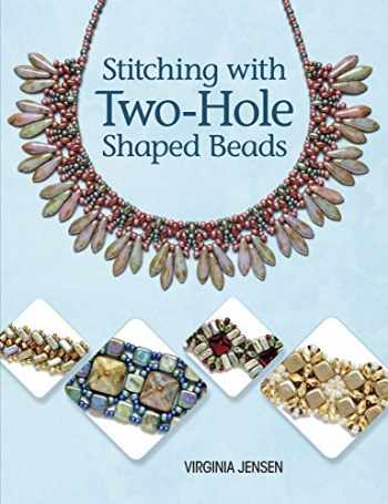9781627001526-1627001522-Stitching with Two-Hole Shaped Beads