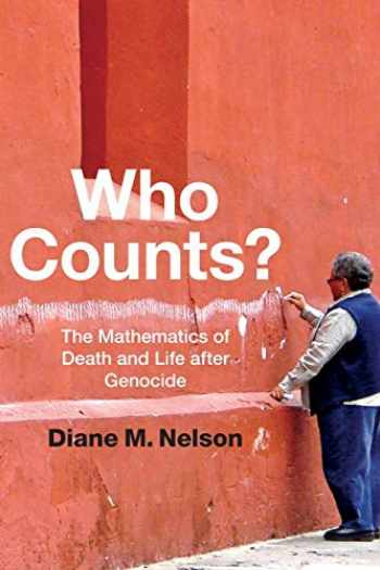 9780822360056-0822360055-Who Counts?: The Mathematics of Death and Life after Genocide