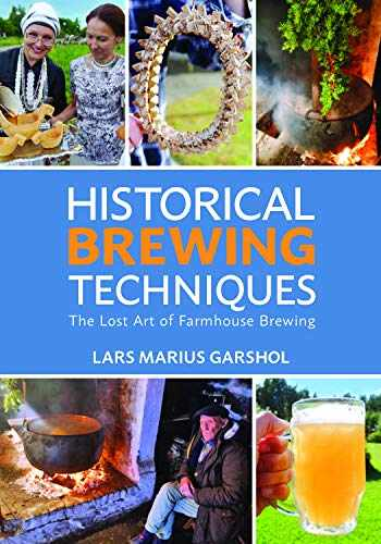 9781938469558-1938469550-Historical Brewing Techniques: The Lost Art of Farmhouse Brewing