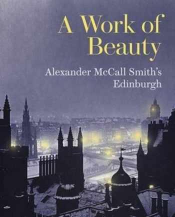 9781902419862-1902419863-A Work of Beauty: Alexander McCall Smith's Edinburgh