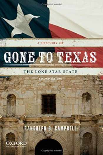 9780199779406-0199779406-Gone to Texas: A History of the Lone Star State