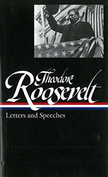 9781931082662-1931082669-Theodore Roosevelt: Letters and Speeches