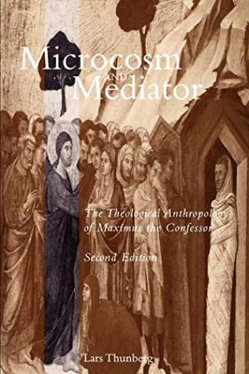 9780812692112-081269211X-Microcosm and Mediator: The Theological Anthropology of Maximus the Confessor