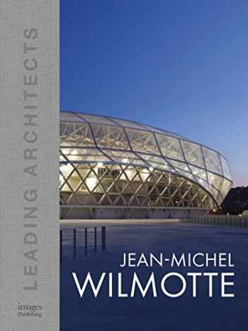 9781864707489-1864707488-Jean-Michel Wilmotte: Leading Architects (Leading Architects of the World)