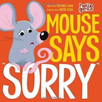 "9781404867895-1404867899-Mouse Says ""Sorry"" (Hello Genius)"