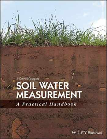 9781405176767-1405176768-Soil Water Measurement: A Practical Handbook