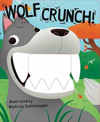 9781499802009-1499802005-Wolf Crunch! (Crunchy Board Books)