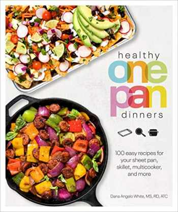 9781465492661-1465492666-Healthy One Pan Dinners: 100 Easy Recipes for Your Sheet Pan, Skillet, Multicooker and More (Healthy Cookbook)
