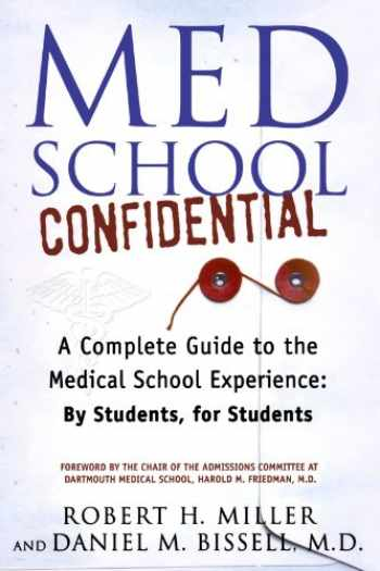 9780312330088-0312330081-Med School Confidential: A Complete Guide to the Medical School Experience: By Students, for Students