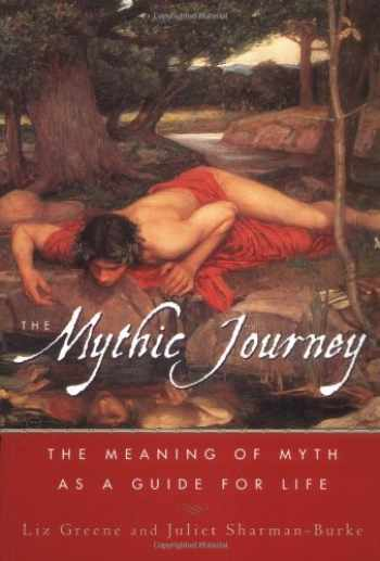 9780684869476-0684869470-The Mythic Journey: The Meaning of Myth as a Guide for Life