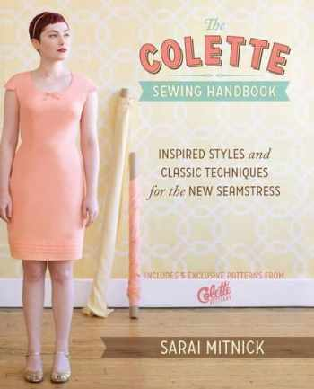 9781440215452-1440215456-The Colette Sewing Handbook: Inspired Styles and Classic Techniques for the New Seamstress