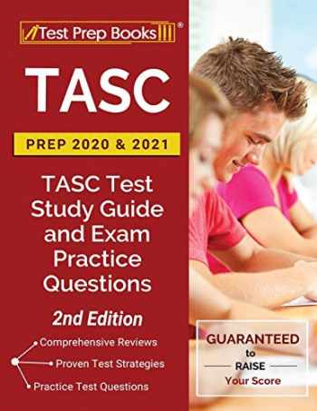 9781628458008-1628458003-TASC Prep 2020 and 2021: TASC Test Study Guide and Exam Practice Questions [2nd Edition]