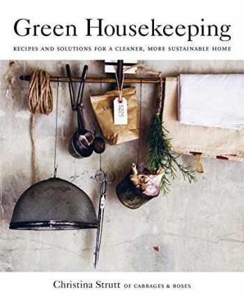 9781782497837-1782497838-Green Housekeeping: Recipes and solutions for a cleaner, more sustainable home