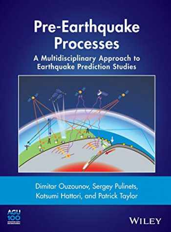 9781119156932-1119156939-Pre-Earthquake Processes: A Multidisciplinary Approach to Earthquake Prediction Studies (Geophysical Monograph Series)