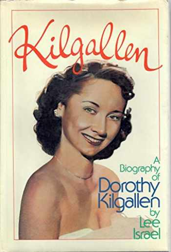 9780440045229-0440045223-Kilgallen: A Biography of Dorothy Kilgallen