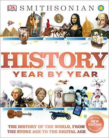 9781465414182-1465414185-History Year by Year: The History of the World, from the Stone Age to the Digital Age