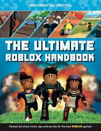 9781787393684-1787393682-The Ultimate ROBLOX Handbook: Packed Full of Pro Tricks, Tips and Secrets for the Best ROBLOX Games!
