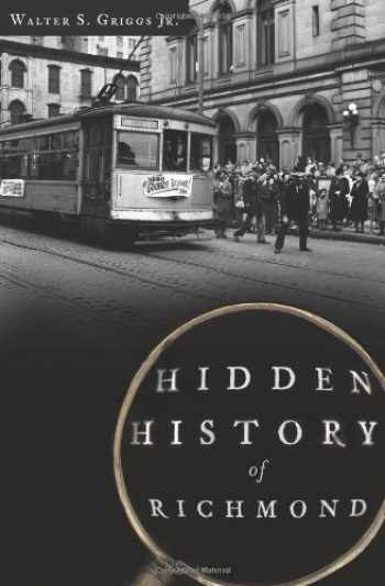 9781609496890-1609496892-Hidden History of Richmond