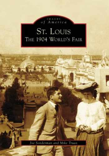 9780738561479-0738561479-St. Louis: The 1904 World's Fair (Images of America: Missouri)