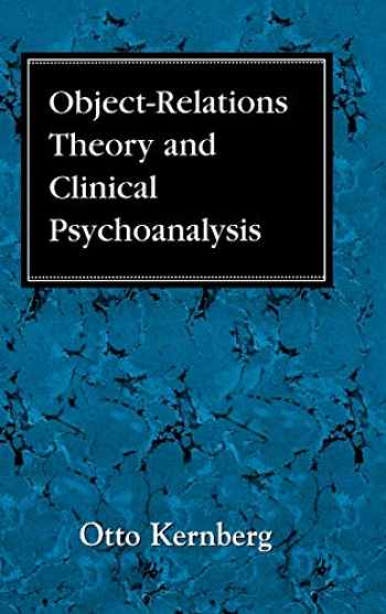 9780876682470-0876682476-Object Relations Theory and Clinical Psychoanalysis (Classical Psychoanalysis and its Applications)