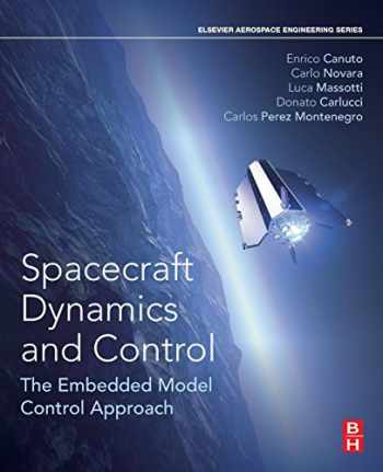 9780081007006-0081007000-Spacecraft Dynamics and Control: The Embedded Model Control Approach (Aerospace Engineering)