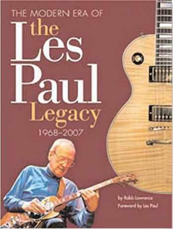 9781423455318-1423455312-The Modern Era of the Les Paul Legacy: 1968-2009