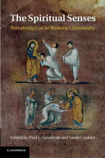 9781107685949-110768594X-The Spiritual Senses: Perceiving God in Western Christianity