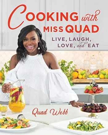 9781682683804-168268380X-Cooking with Miss Quad: Live, Laugh, Love and Eat